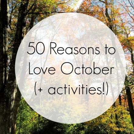 50 Reasons to Love October + activities
