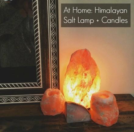 At Home: Himalayan Salt Lamp + Candles