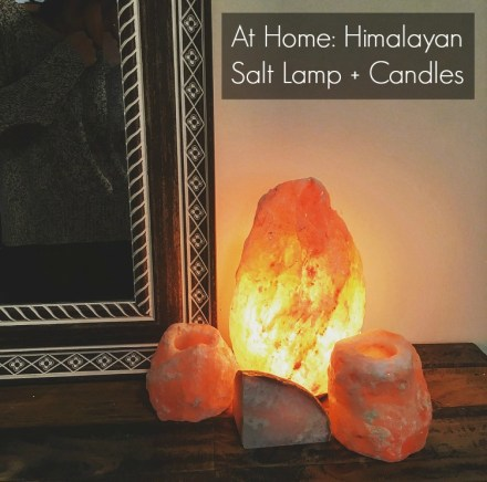 At Home: Himalayan Salt Lamp + Candles