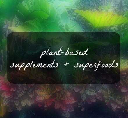 Plant-Based Superfoods and Supplements