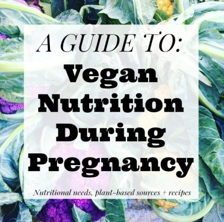 A Guide to Vegan Nutrition During Pregnancy