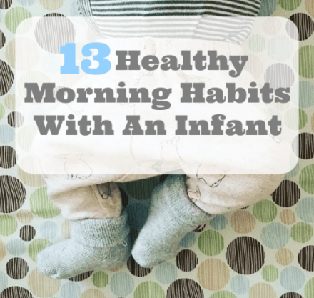 13 Healthy Morning Habits with an Infant