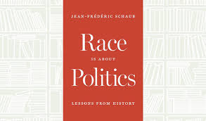 What we are reading today Race is about politics Jean-Frederic Schaub
