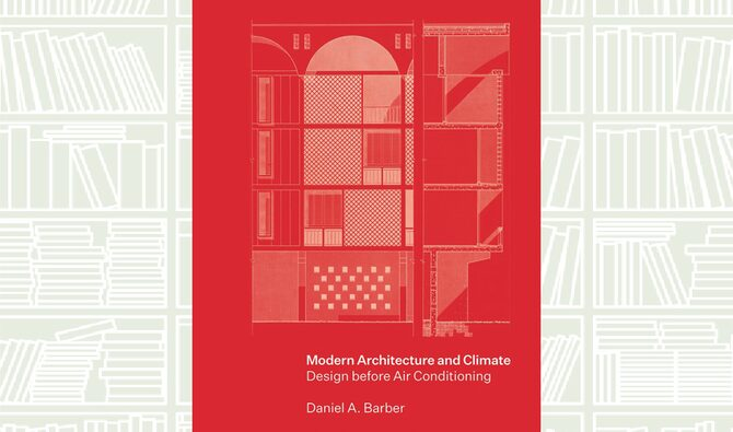Modern Architecture and Climate by Daniel A. Barber