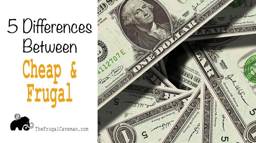 Five Difference Between Cheap and Frugal