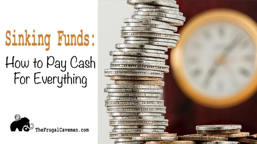 Sinking Funds: How to Pay Cash for Everything