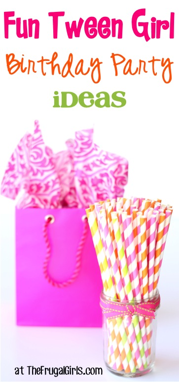 Thrifty Birthday Party Ideas for Tween Girls at TheFrugalGirls.com