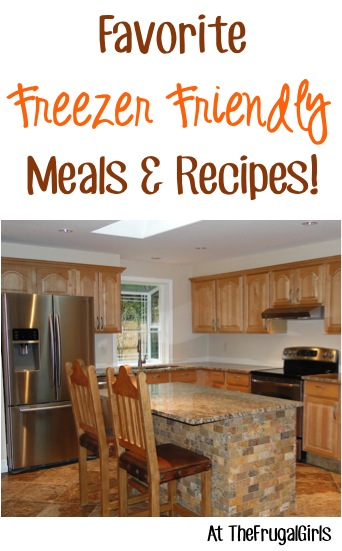 Freezer Friendly Meals and Recipes at TheFrugalGirls.com