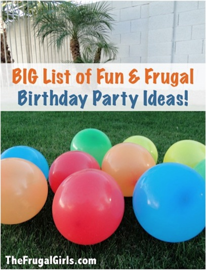 Fun Frugal Birthday Party Ideas from TheFrugalGirls.com