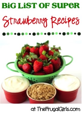 Strawberry Recipes Easy Desserts from TheFrugalGirls.com