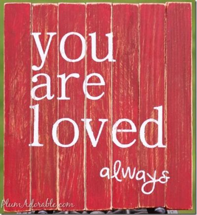 You are Loved Always - Faux Mini Pallet Board