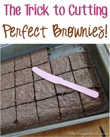 The Trick to Cutting Perfect Brownies - at TheFrugalGirls.com