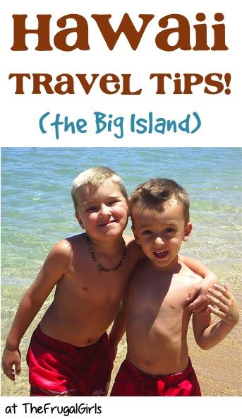 The Big Island of Hawaii Travel Tips from TheFrugalGirls.com
