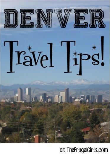 Best Denver Travel Tips at TheFrugalGirls.com