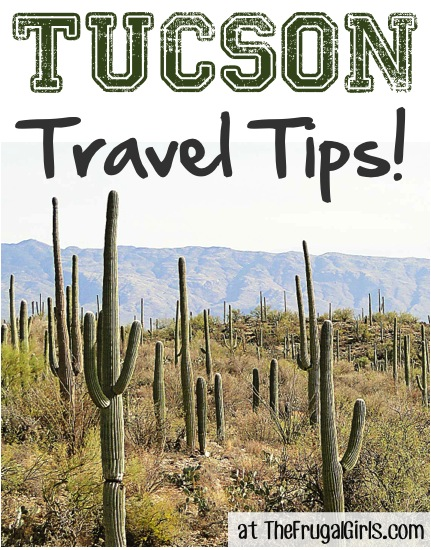 Top Bucket List Tucson Travel Tips from TheFrugalGirls.com