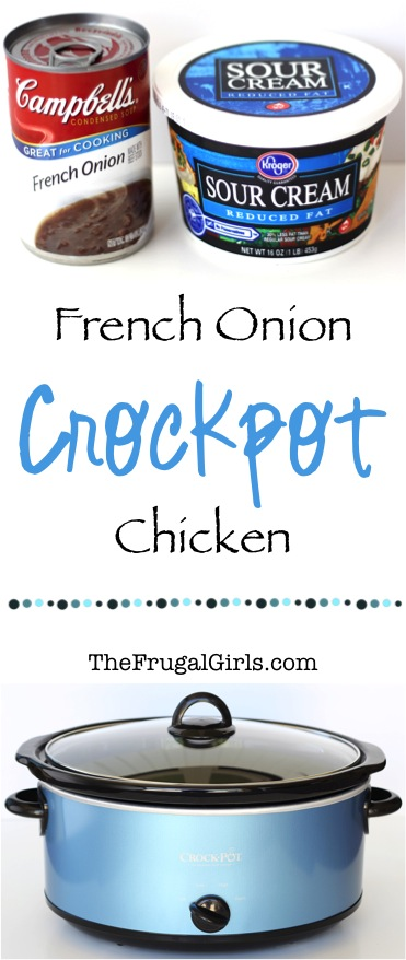 Crockpot French Onion Chicken Recipe - from TheFrugalGirls.com