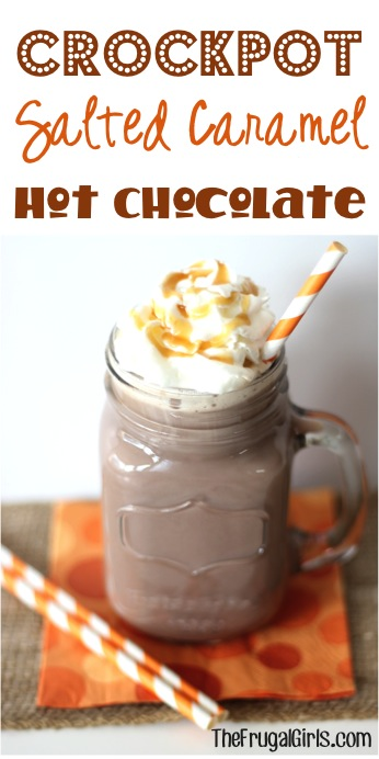 Perfect Fall Drink to warm you from the inside out - Crockpot Salted Caramel Hot Chocolate Recipe from TheFrugalGirls.com