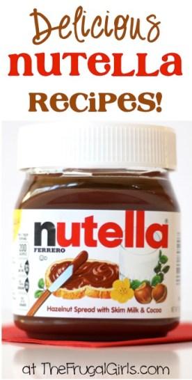 Nutella Recipes at TheFrugalGirls.com
