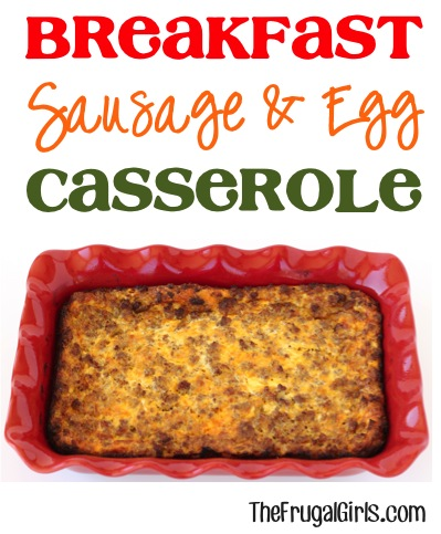 Breakfast Sausage and Egg Casserole Recipe at TheFrugalGirls.com