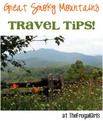 Great Smoky Mountain Travel Tips at TheFrugalGirls.com