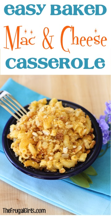 Easy Baked Mac and Cheese Casserole Recipe from TheFrugalGirls.com