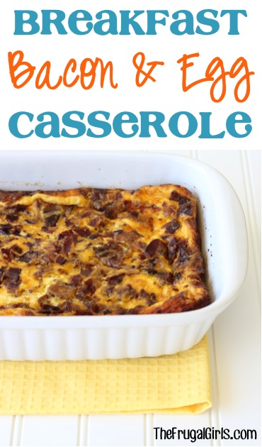 Breakfast Bacon and Egg Casserole Recipe - from TheFrugalGirls.com