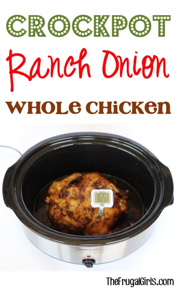 Crockpot Ranch Onion Whole Chicken Recipe - from TheFrugalGirls.com