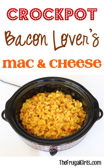 Crockpot Bacon Lover's Mac and Cheese Recipe - from TheFrugalGirls.com