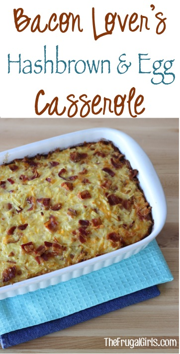 Bacon Hashbrown and Egg Casserole Recipe from TheFrugalGirls.com