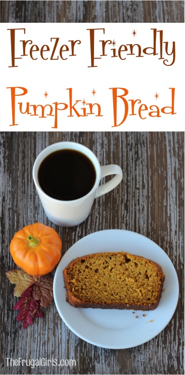 Freezer Friendly Pumpkin Bread Recipe from TheFrugalGirls.com