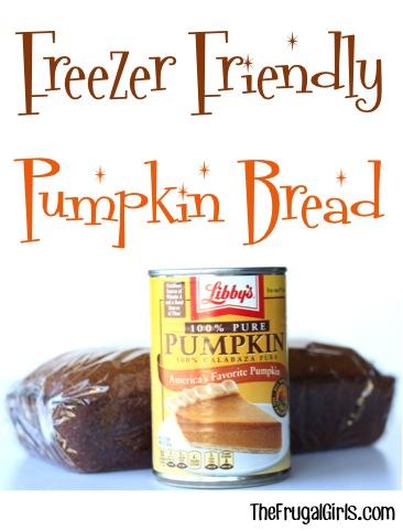 Freezer Friendly Pumpkin Bread Recipe - from TheFrugalGirls.com