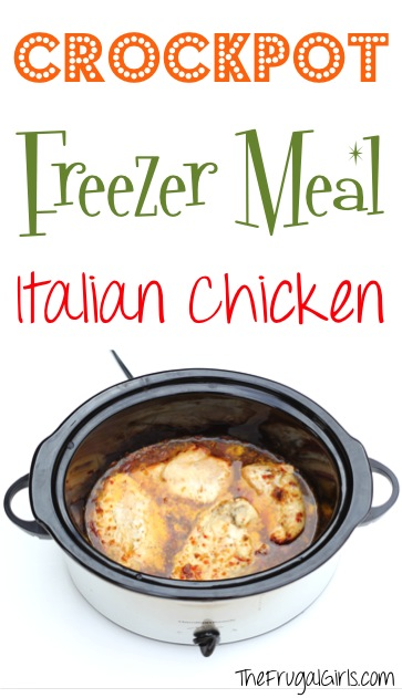 Crockpot Freezer Meal Recipes - Italian Chicken from TheFrugalGirls.com