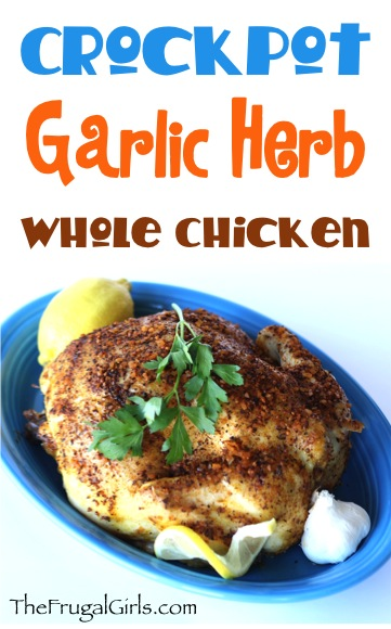 Crockpot Garlic Herb Whole Chicken Recipe from TheFrugalGirls.com