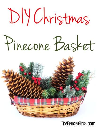 DIY Christmas Pinecone Basket from TheFrugalGirls.com