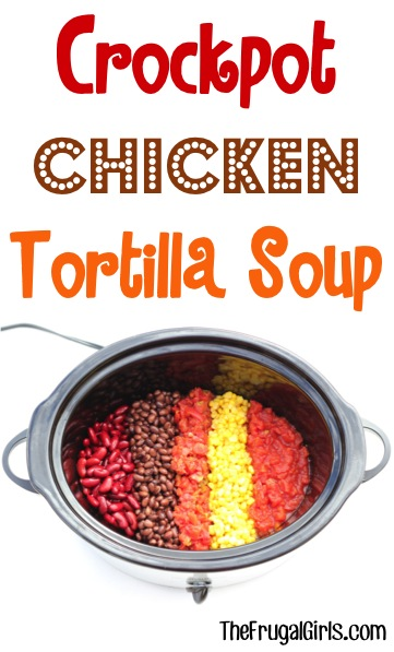 Crockpot Tortilla Soup Recipe from TheFrugalGirls.com