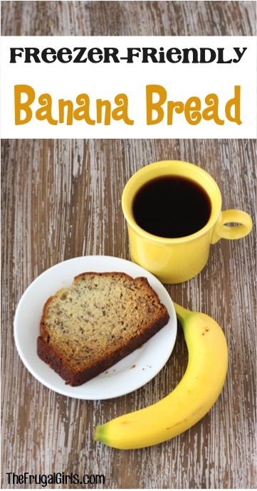 Freezer-Friendly Banana Bread Recipe from TheFrugalGirls.com