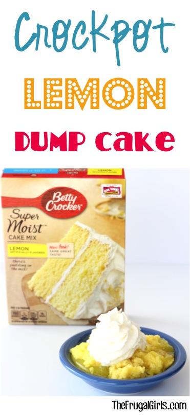 Easy Crockpo tLemon Dump Cake Recipe - from TheFrugalGirls.com