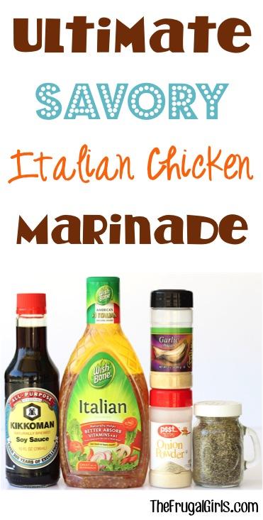 Ultimate Italian Chicken Marinade Recipe from TheFrugalGirls.com