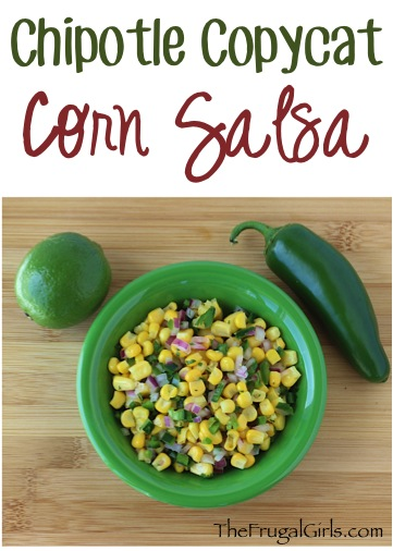 Chipotle Corn Salsa Recipe Copycat from TheFrugalGirls.com
