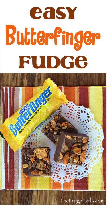 Easy Butterfinger Fudge Recipe - from TheFrugalGirls.com