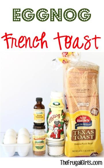 Eggnog French Toast Recipe at TheFrugalGirls.com