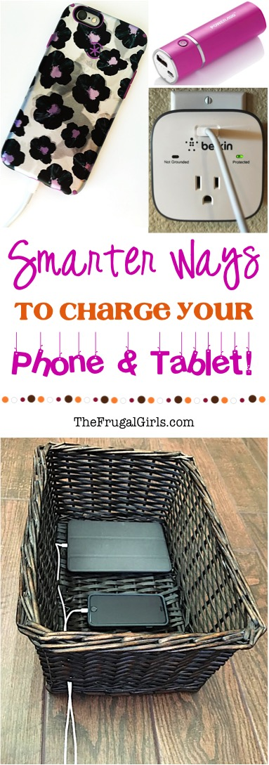 Smarter Ways to Charge your Phone and Tablet - from TheFrugalGirls.com