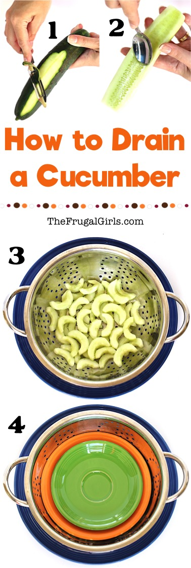 How to Drain a Cucumber - Tips from TheFrugalGirls.com