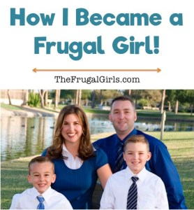 How I Became a Frugal Girl from TheFrugalGirls.com