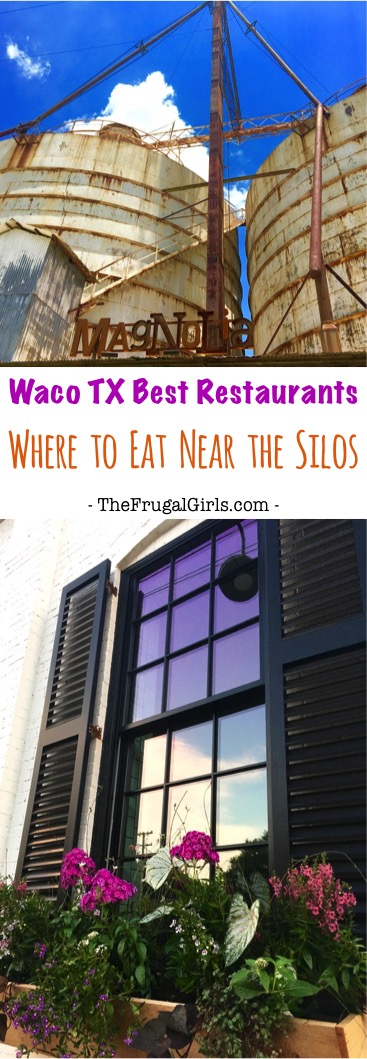 Waco Texas Best Restaurants - Where to Eat Near the Magnolia Silos - Tips from TheFrugalGirls.com