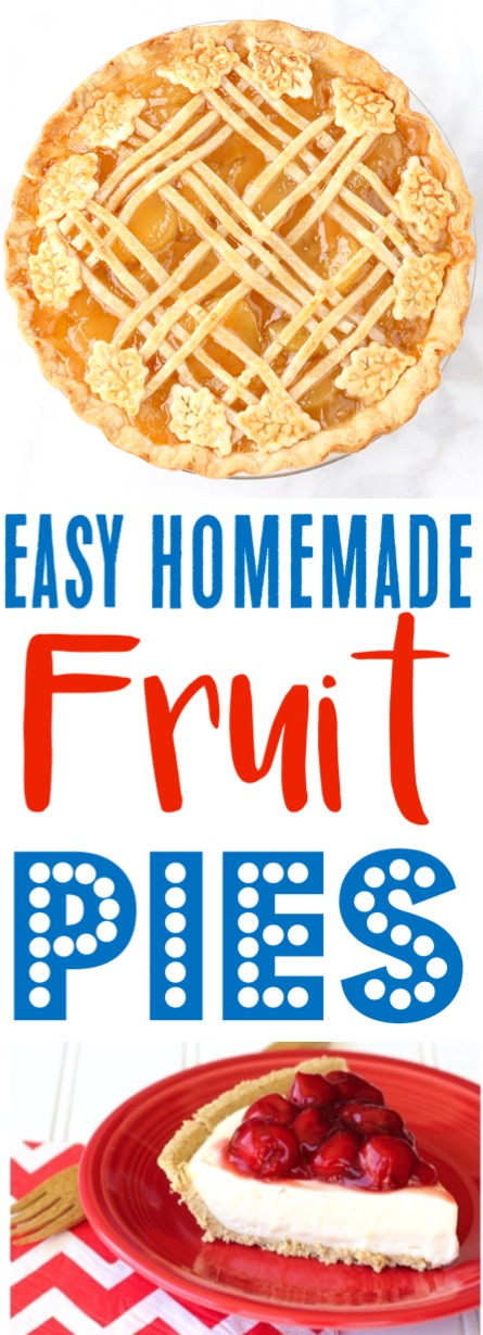 Fruit Pie Recipes Easy Homemade Pies for Summer or Any Time of Year