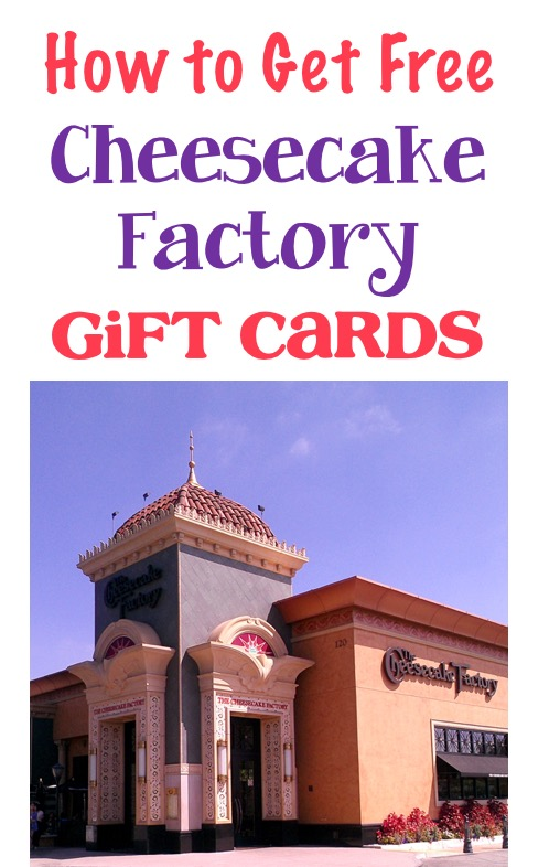 How to Get Free Cheesecake Factory Gift Cards