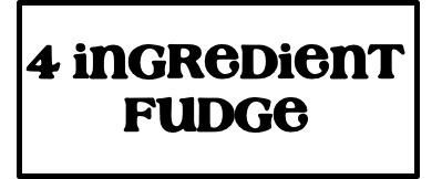 4 Ingredient Fudge