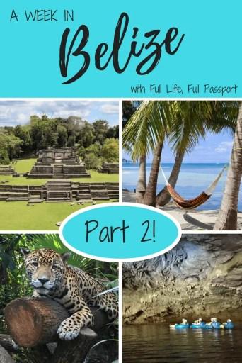 Week in Belize Part 2 Graphic