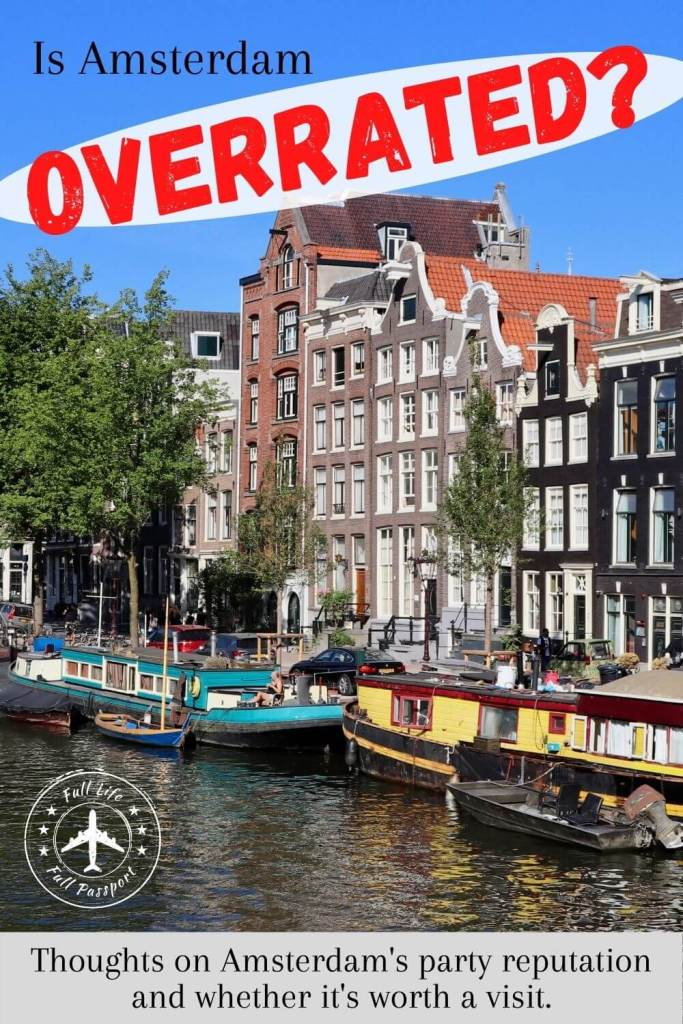 Is Amsterdam overrated? When we first arrived, I worried it was. In the end, however, I learned that there's a lot to love about Amsterdam.